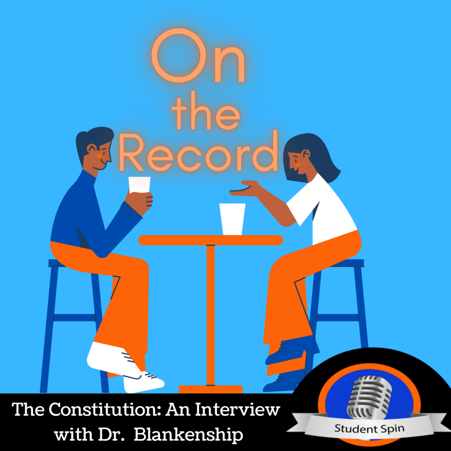 The Constitution: An Interview with Dr. Blankenship