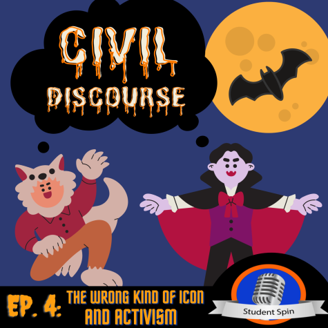 Civil Discourse Ep. 4: The Wrong Kind Of Icon And Activism
